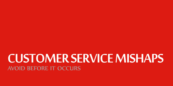Customer Service Mishaps