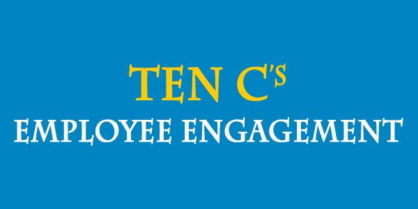 Ten C's Of Employee Engagement