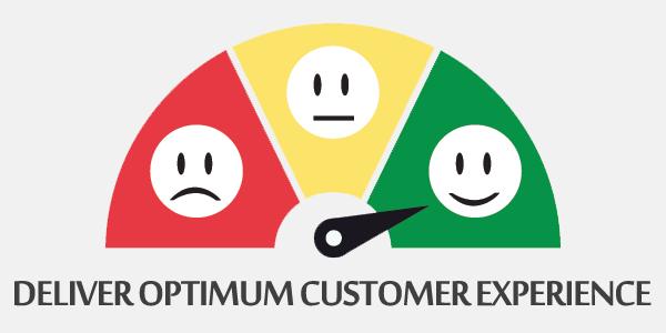 Deliver Optimum Customer Experience
