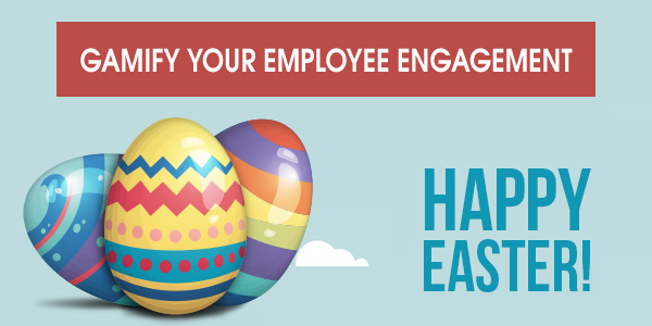 Employee Engagement with Gamification this Easter
