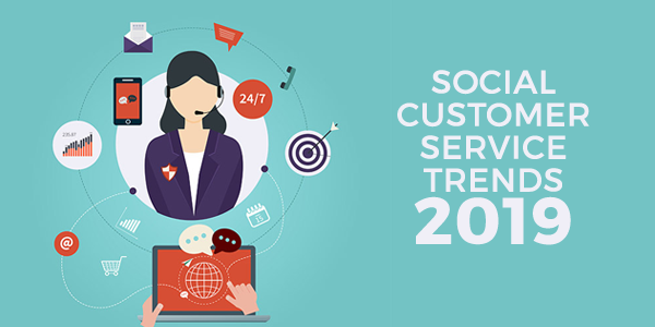 Social Customer Service Trends That Will Rule 2019