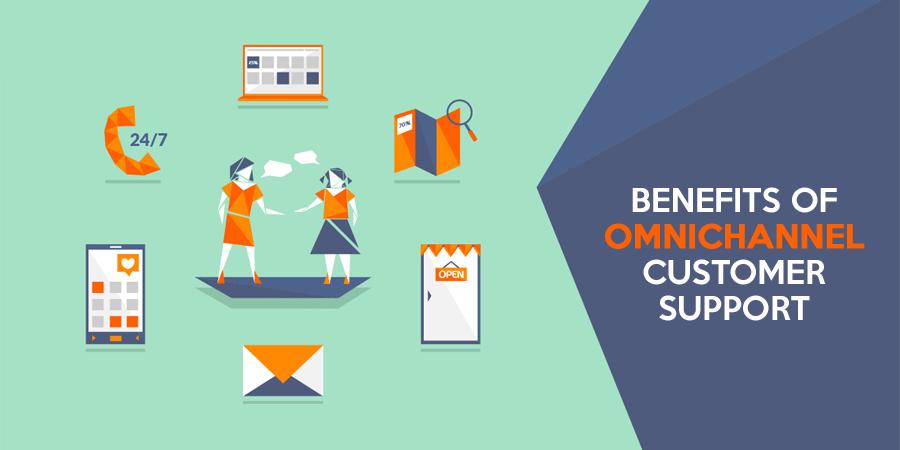 Benefits Of Adopting Omnichannel Customer Support