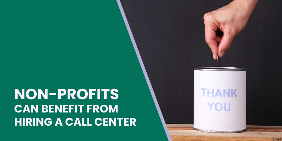 Non-Profits Can Benefit From Hiring An Experienced Call Center