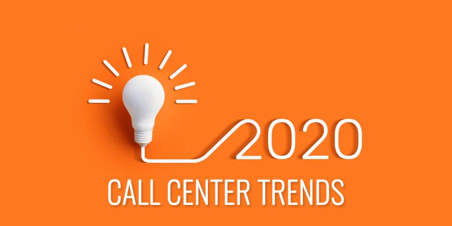 Call Center Trends 2020