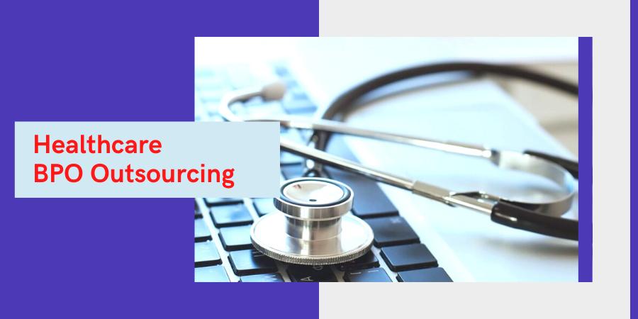 Healthcare BPO outsourcing